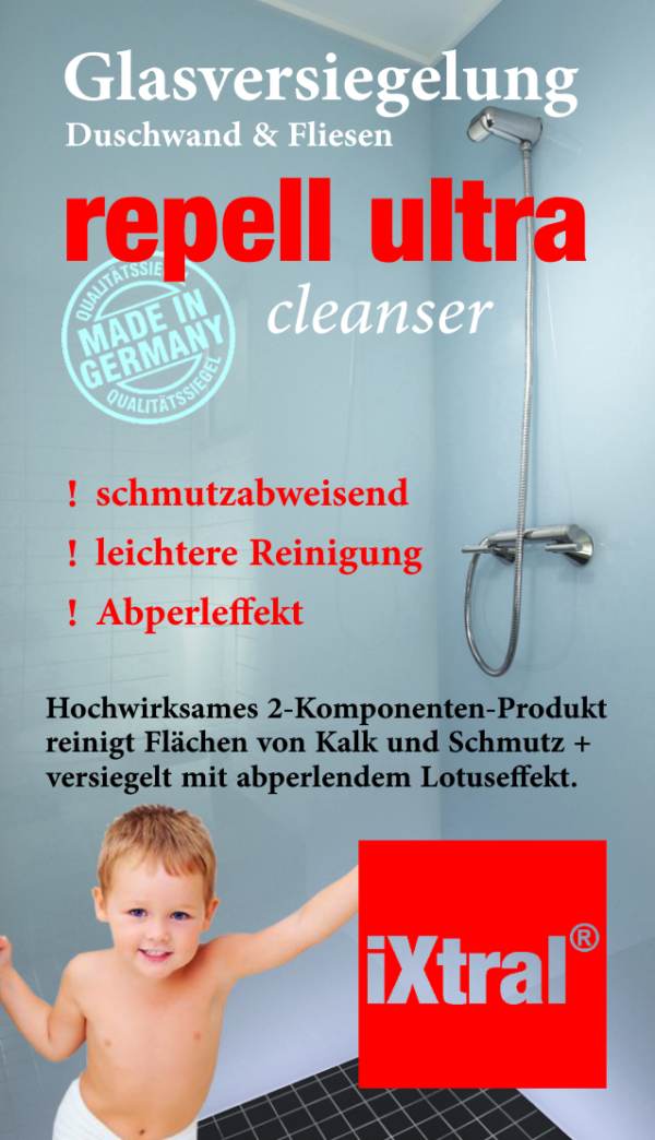 iXtral ® repell ultra Glas-Versiegelung Set gegen Kalk & Schmutz für Dusche & Fliesen. Mit Tiefen-Reiniger und Politur auch für Badewannen. CLEANSER