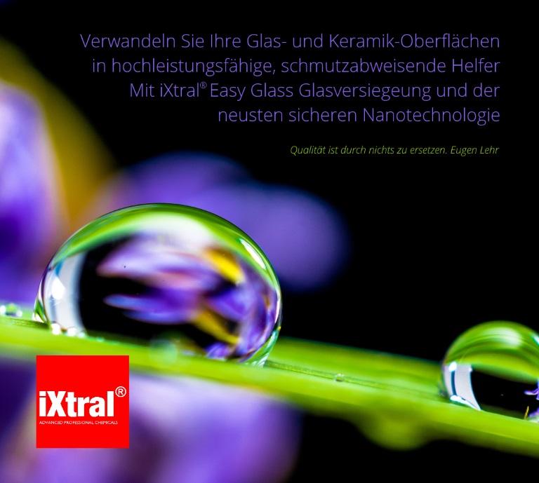 Qualität ist durch nichts zu ersetzen - iXtral überzeugt mit professionellen Reinigungsmitteln und Oberflächenversiegelung mit Nanotechnologie